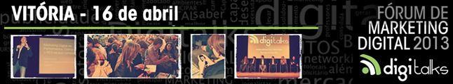 vitoria-2013-digitalks-forum-de-mkt-digital