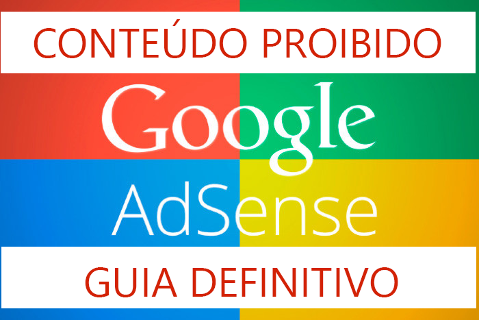 12 tipos de conteúdo proibido no Google Adsense