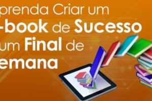 Como criar um e-book de sucesso no final de semana
