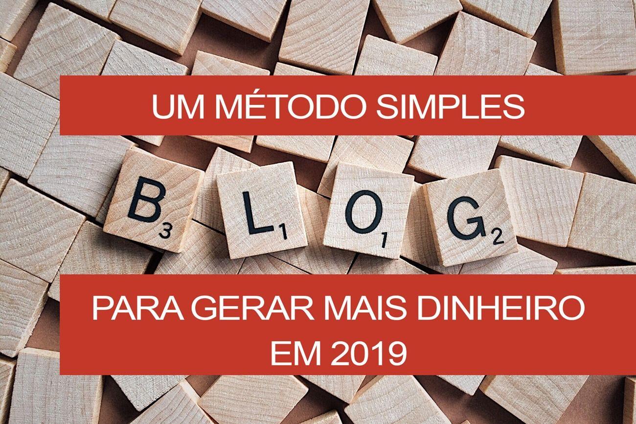 um método simples para gerar ganhos com seu blog em 2019
